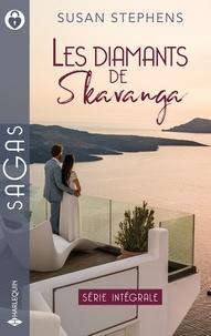 Susan Stephens - Les diamants de Skavanga - Trahie par le cheikh - Le plus précieux des diamants - L'amant d'une seule nuit - Une passion de feu.
