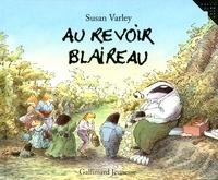 Susan Varley - Au revoir Blaireau.