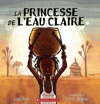 Susan Verde et Peter H. Reynolds - La princesse de l'eau claire - D'après les souvenirs d'enfance de Georgie Badiel.