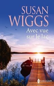 Susan Wiggs - Avec vue sur le lac.