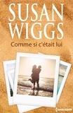 Susan Wiggs - Comme si c'était lui.