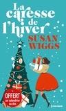 Susan Wiggs - La caresse de l'hiver - Avec une jaquette calendrier.