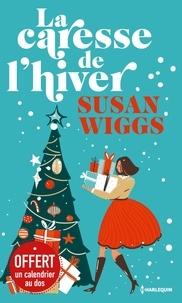 Téléchargement gratuit de livres en fichier pdf La caresse de l'hiver  - Avec une jaquette calendrier  9782280418669 par Susan Wiggs (Litterature Francaise)