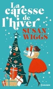 Susan Wiggs - La caresse de l'hiver.
