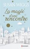 Susan Wiggs - La magie d'une rencontre - Une romance de Noël en édition collector , le cadeau de Noël idéal !.