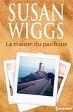 Susan Wiggs - La maison du Pacifique.