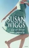 Susan Wiggs - Là où la vie nous emporte - T8 - Lac des Saules.