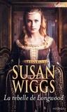 Susan Wiggs - La rebelle de Longwood.