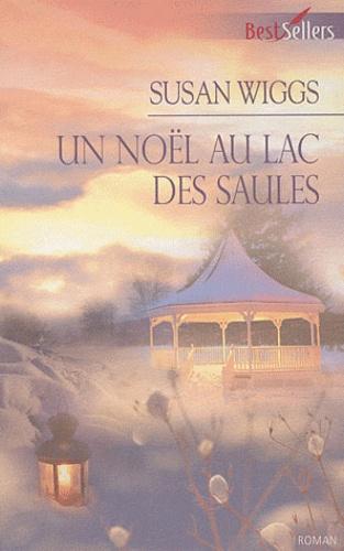 Susan Wiggs - Lac des Saules  : Un Noël au lac des saules.