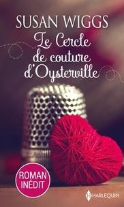 Susan Wiggs - Le cercle de couture d'Oysterville.