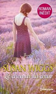 Susan Wiggs - Le chemin du coeur.