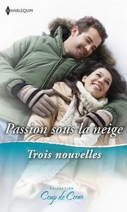 Susan Wiggs et Rebecca Winters - Passion sous la neige - Rendez-vous sous le gui - Un Noël princier - Réveillon surprise.