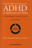 Susan Young et Jessica Bramham - Cognitive-Behavioural Therapy for ADHD in Adolescents and Adults - A Psychological Guide to Practice.