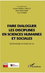 Susana Borda Carulla et Marie Brochard - Faire dialoguer les disciplines en sciences humaines et sociales - Epistémologie et études de cas.