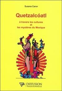 Quetzalcoatl à travers les cultures et les mystères du Mexique.pdf