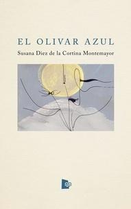 Susana Diez de la Cortina Montemayor - El olivar azul.