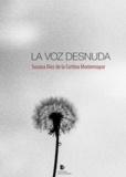 Susana Diez de la Cortina Montemayor - La voz desnuda.