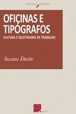 Susana Durão - Oficinas e tipógrafos - Cultura e quotidiano de trabalho.