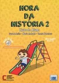 Susana Leite et Marla Andrade - Hora da historia 2 - Nivel A 2 - Pack en 2 volumes, Livro do Aluno ; Caderno de Exercicios. 1 CD audio MP3