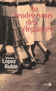 Susana Lopez Rubio - Au rendez-vous des élégantes.