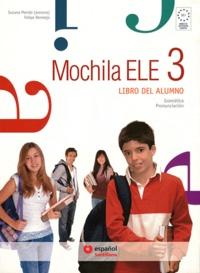 Susana Mendo et Felipe Bermejo - Mochila ELE 3 - Libro del alumno.