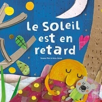 Susana Peix et Anna Llenas - Le soleil est en retard.