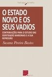 Susana Pereira Bastos - O Estado Novo e os seus vadios - Contribuições para o estudo das identidades marginais e a sua repressão.