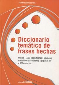 Susana Rodriguez-Vida - Diccionario tematico de frases hechas.