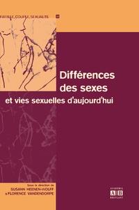 Susann Heenen-Wolff et Florence Vandendorpe - Différences des sexes et vies sexuelles d'aujourd'hui.