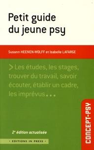 Susann Heenen-Wolff et Isabelle Lafarge - Petit guide du jeune psy.