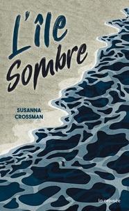 Susanna Crossman - L'Île sombre.
