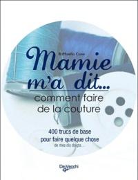 Susanna Dani et Marcella Farma - Mamie m'a dit... Comment faire de la couture - 150 trucs pour confectionner une garde-robe qui me ressemble !.