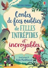 Susanna Davidson et Rosie Dickins - Contes de fées oubliés de filles intrépides et incroyables.