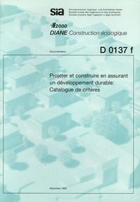 Susanna Fassbind - Projeter et construire en assurant un développepment durable : catalogue de critères.