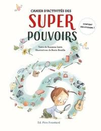Susanna Isern et Rocio Bonilla - Cahier d'activités des superpouvoirs - Avec des stickers.