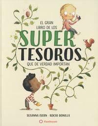 Susanna Isern et Rocio Bonilla - El gran libro de los super tesoros que de verdad importan.