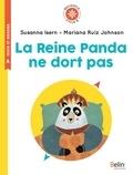 Susanna Isern et Mariana Ruiz Johnson - La Reine Panda ne dort pas - Cycle 2.