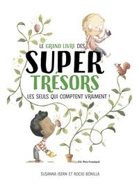 Susanna Isern - Le grand livre des super trésors - Les seuls qui comptent vraiment !.
