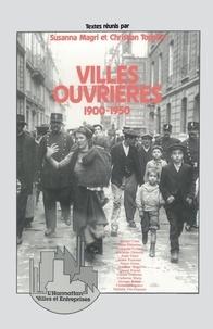 Susanna Magri et Christian Topalov - Villes ouvrières - 1900-1950.