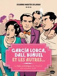 Susanna Martin Segarra - Garçía Lorca, Dalí, Buñuel et les autres... - Le labo artistique de Madrid des années 1920.