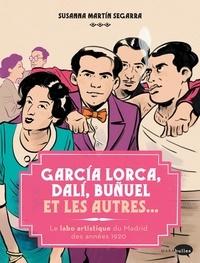Susanna Martin Segarra - Garçía Lorca, Dalí, Buñuel et les autres... - Le labo artistique du Madrid des années 1920.