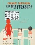 Susanna Mattiangeli et Chiara Carrer - Comment fonctionne une maîtresse ?.