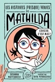 Susanna Mattiangeli et Rita Petruccioli - Les histoires (presque) vraies de Mathilda.
