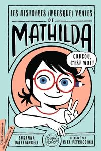 Susanna Mattiangeli - Les histoires (presque vraies) de Mathilda.