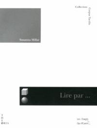 Susanna Millar - Lire par le toucher.