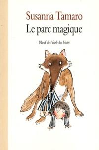 Susanna Tamaro - Le parc magique.