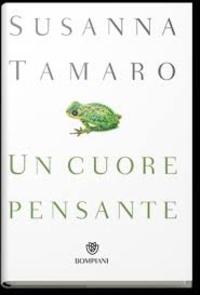 Susanna Tamaro - Un cuore pensante.