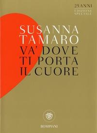 Susanna Tamaro - Va dove ti porta il cuore.