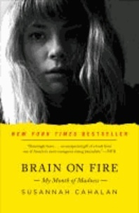 Susannah Cahalan - Brain on Fire - My Month of Madness.