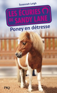 Susannah Leigh - Les écuries de Sandy Lane Tome 2 : Poney en détresse.